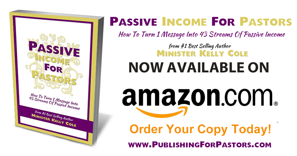 Passive Income For Pastors by Minister Kelly Cole